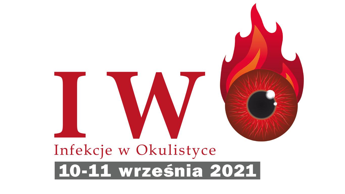 IV Konferencja Naukowo-Szkoleniowa INFEKCJE W OKULISTYCE IWO 2021