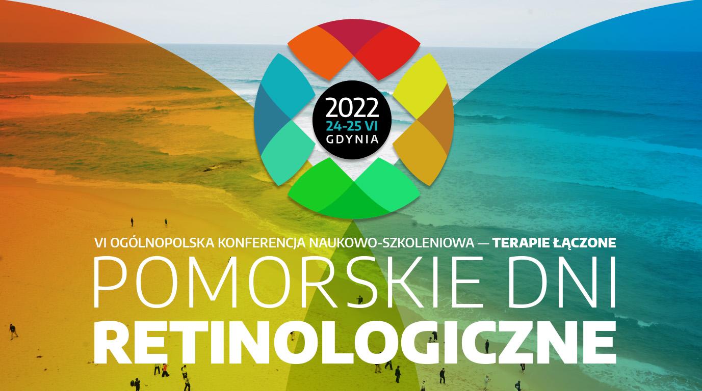 VI Ogólnopolska Konferencja Naukowo-Szkoleniowa – Terapie Łączone – POMORSKIE DNI RETINOLOGICZNE